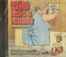 HEY THAT'S FUNNY! - 25 Novelty Tunes