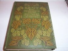 """Antique 1907 """"KENT"""" by W. Teignmouth Shore, ILLUSTRATED by W. Biscombe Gardner"""