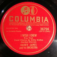 Harry James w/ Kitty Kallen 78 I Wish I Knew / The More I See EE- B9
