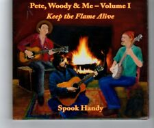 (HQ798) Pete, Woody & Me Vol 1, Keep The Flame Alive - Spook Handy - 2016 CD