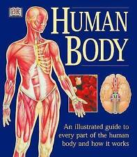 Human Body: An Illustrated Guide to Every Part of the Human Body and How It Work