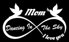 DANCING IN THE SKY IN MEMORY OF MOM GONE TO HEAVEN STICKER DECAL MISSING YOU