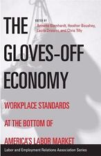 The Gloves-off Economy: Workplace Standards at the Bottom of America's Labor Mar