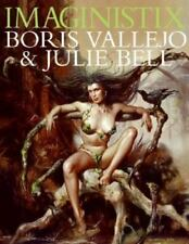 Imaginistix : Boris Vallejo and Julie Bell by Boris Vallejo and Julie Bell (2007