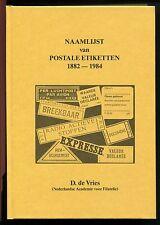 NAAMLIJST VAN POSTALE ETIKETTEN 1882-1984, D de Vries, posthistorische studies X