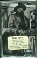 "DAVE HOLLISTER ""GHETTO HYMNS"" 1999 CASSETTE TAPE *SEALED* R&B *FREE SHIPPING*"