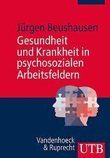 Gesundheit und Krankheit in psychosozialen Arb.