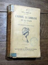 Émile Hinzelin - L'Alsace, la Lorraine et la paix - Éd. Marche de France WW1