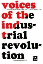 Voices of the Industrial Revolution: Selected Readings from the Liberal Economi