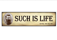Ned Kelly last words such is life Australian outlaw car bumper sticker 200mm