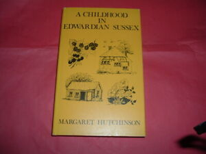 CHILDHOOD IN EDWARDIAN SUSSEX HUTCHINSON NEW HARD BACK BRAND NEW A5 150 PAGES