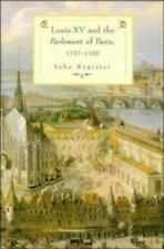 Louis XV and the Parlement of Paris, 1737-55 by John Rogister (1995, Hardcover)
