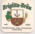 """Brigitta-Bräu, Wien - Bierdeckel """"seit 2003"""""""