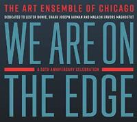 The Art Ensemble Of Chicago - We Are On The Edge: A 50th Anniversary C (NEW 2CD)