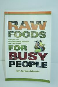Raw Foods For Busy People by Jordan Maerin Simple Machine Free Recipes_US STOCK