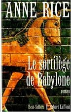 Le Sortilège de Babylone.Anne RICE.Robert Laffont SF58