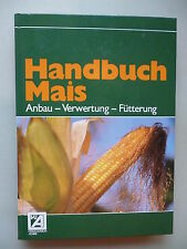 Handbuch Mais Anbau Verwertung Fütterung Verlagsunion Agrar 1984