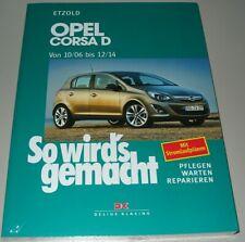 Reparaturanleitung Opel Corsa D Baujahre 10/06 - 12/14 So wirds gemacht Buch NEU