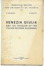Venezia Giulia and the problem of italian eastern boundary. M. Bandiera, E.