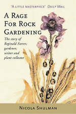 Nicola Shulman, A Rage for Rock Gardening: The Story of Reginald Farrer, Gardene