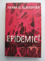 Epidemic by Frank G. Slaughter nb dj 1961