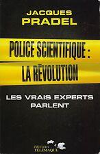 JACQUES PRADEL - POLICE SCIENTIFIQUE : LA REVOLUTION - EDITIONS TELEMAQUE   *