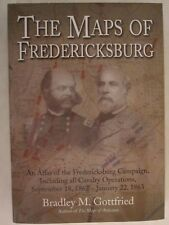 The Maps of Fredericksburg : An Atlas of the Fredericksburg Campaign, Including