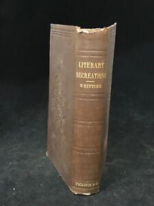 1854 John Greenleaf Whittier Literary Recreations 1st
