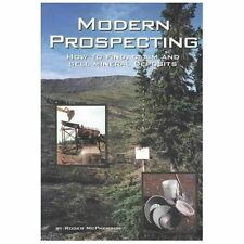 Modern Prospecting: How to Find, Claim and Sell Mineral Deposits (Prospecting an