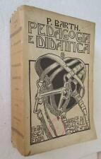 Paul Barth PRINCIPI DI PEDAGOGIA E DIDATTICA libro psicologia 1917