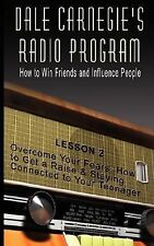 Dale Carnegie's Radio Program: How to Win Friends and Influence People - Lesson