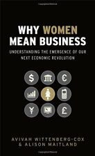 Why Women Mean Business: Understanding the Emergence of our Next Economic Revo,