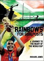 Rainbows for Goalposts: A Journey to the Heart of the World Cup Richard Jones Ve