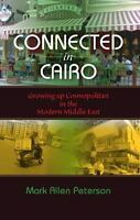 Connected in Cairo: Growing Up Cosmopolitan in the Modern Middle East: By Pet...