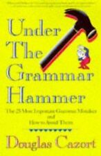 Under the Grammar Hammer by Douglas Cazort for Lowell House