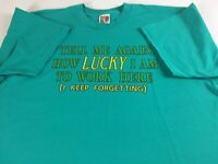 Tell Me How Lucky I Am To Work Here T-Shirt VTG Mens XL/2XL Keep Forgetting 90s