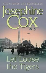 Let Loose the Tigers: Passions run high when the... by Cox, Josephine 0747240787