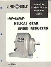 LINK-BELT 2697 IN-LINE HELICAL GEAR SPEED REDUCER SERVICE & PARTS LIST