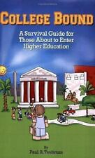 College Bound: A Survival Guide for Those About to Enter Higher Education