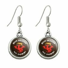 Humor Novelty Dangling Drop Charm Earrings Quit Dragon Dragging Me Down Funny