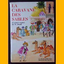 Un Grand Livre d'Or LA CARAVANE DES SABLES et autres contes de W. Hauff 1969
