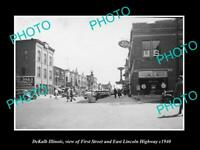 OLD POSTCARD SIZE PHOTO DEKALB ILLINOIS, THE LINCOLN IGHWAY & STORES c1940