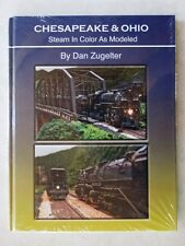Chesapeake & Ohio Steam in Color as Modeled Model Railroad Book Dan Zugelter