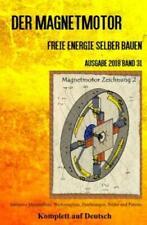 Der Magnetmotor Freie Energie selber bauen Ausgabe 2018 Band 31 Taschenbuch 5307