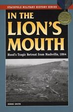 In the Lion's Mouth: Hood's Tragic Retreat from Nashville, 1864 (Stackpole Mili