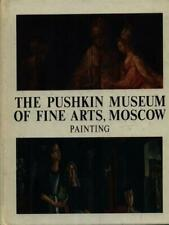 THE PUSHKIN MUSEUM OF FINE ARTS MOSCOW PAINTINGS  AA.VV. AURORA ART PUBLISHERS
