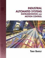 Industrial Automated Systems: Instrumentation and Motion Control: By Bartelt,...