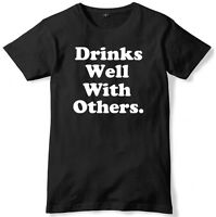 Drinks Well With Others Mens Funny Unisex T-Shirt