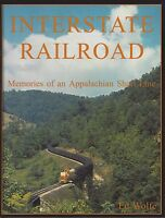 INTERSTATE RAILROAD: Memories of an Appalachian Short Line -- (NEW BOOK)