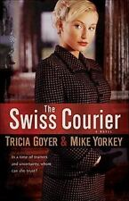 The Swiss Courier by Mike Yorkey and Tricia Goyer (2009, Paperback)